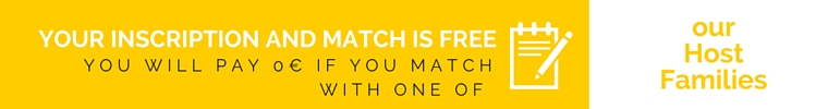 your inscription and macth is free you will pay 0€ if you match with one of our host families